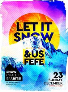 Την Κυριακή 23.12.2018 ξεκινάει δυνατά το Snow Chalet Bar Bitsi με ένα μοναδικό πάρτυ!